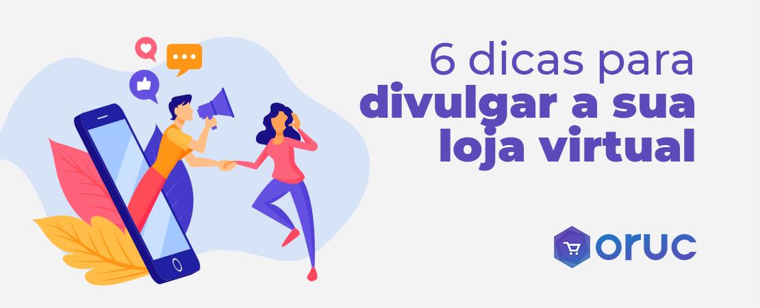 6 dicas para divulgar a sua loja virtual