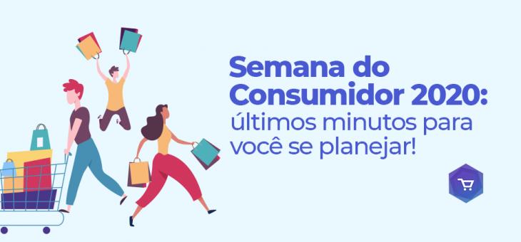 A Semana do Consumidor está chegando: saiba como se planejar