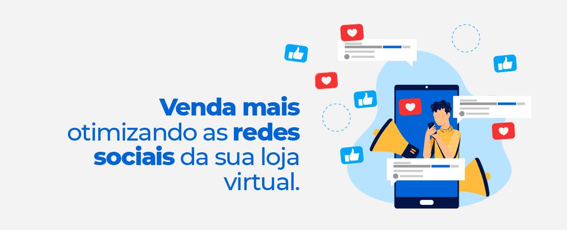 Otimize as redes sociais da sua loja virtual e venda mais!
