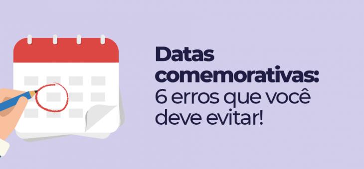Datas comemorativas: 6 erros para não cometer na sua loja virtual