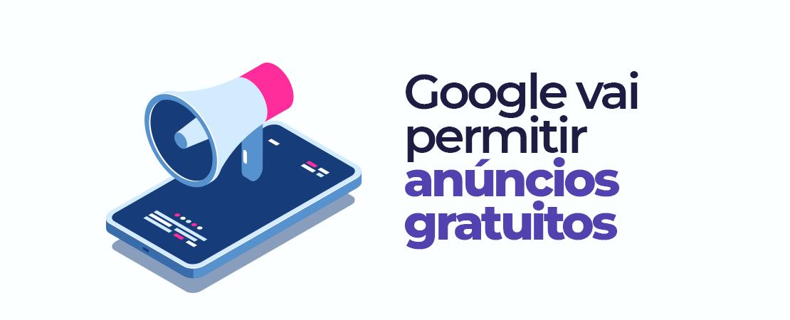 Google vai permitir que lojistas façam anúncios gratuitos