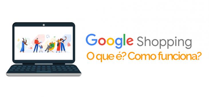 Google Shopping: o que é e como funciona?